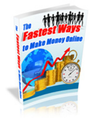 Product picture  Fastest Ways to Make Money Online